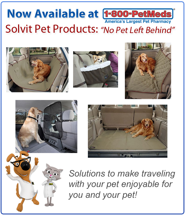 PetMeds carries a line of Solvit products that make traveling with your pet more safe and fun